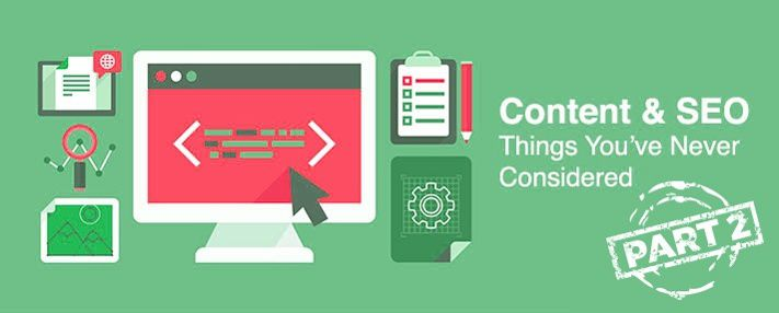 Content and SEO: Things You've Never Considered Pt.2